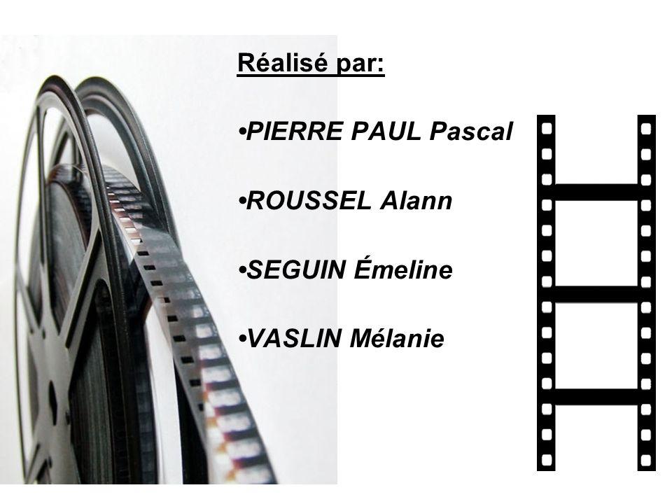 Réalisé par: •PIERRE PAUL Pascal •ROUSSEL Alann •SEGUIN Émeline •VASLIN Mélanie