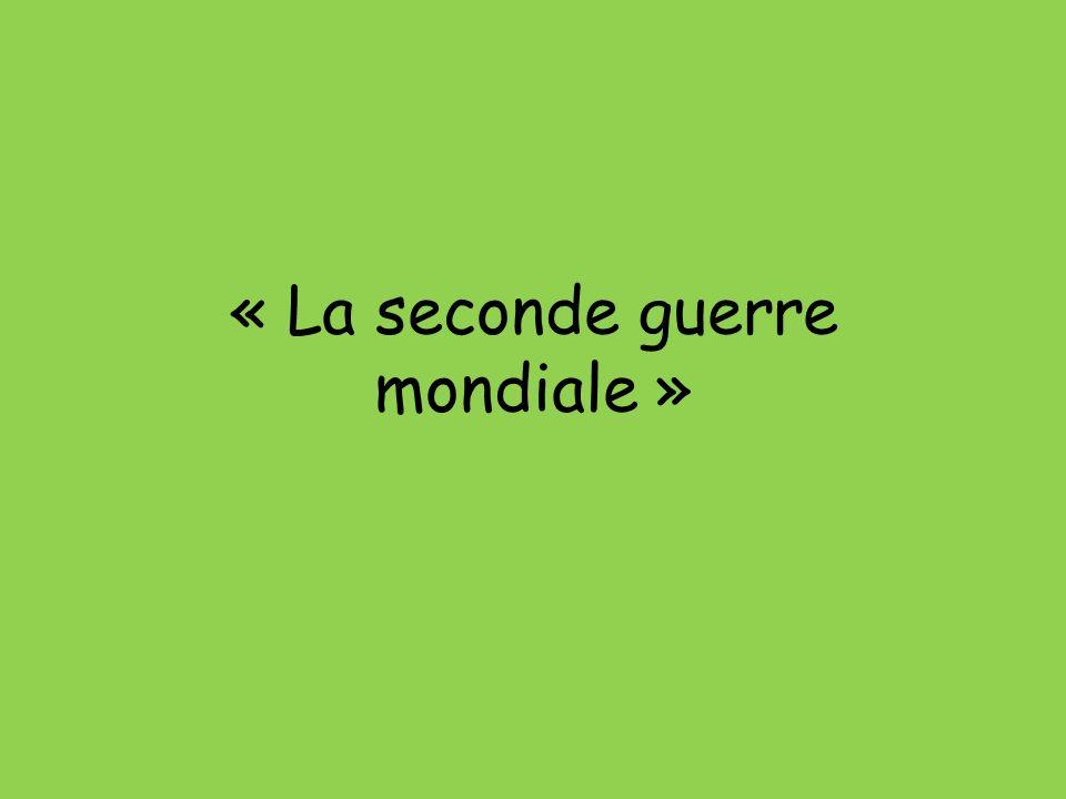 « La seconde guerre mondiale »