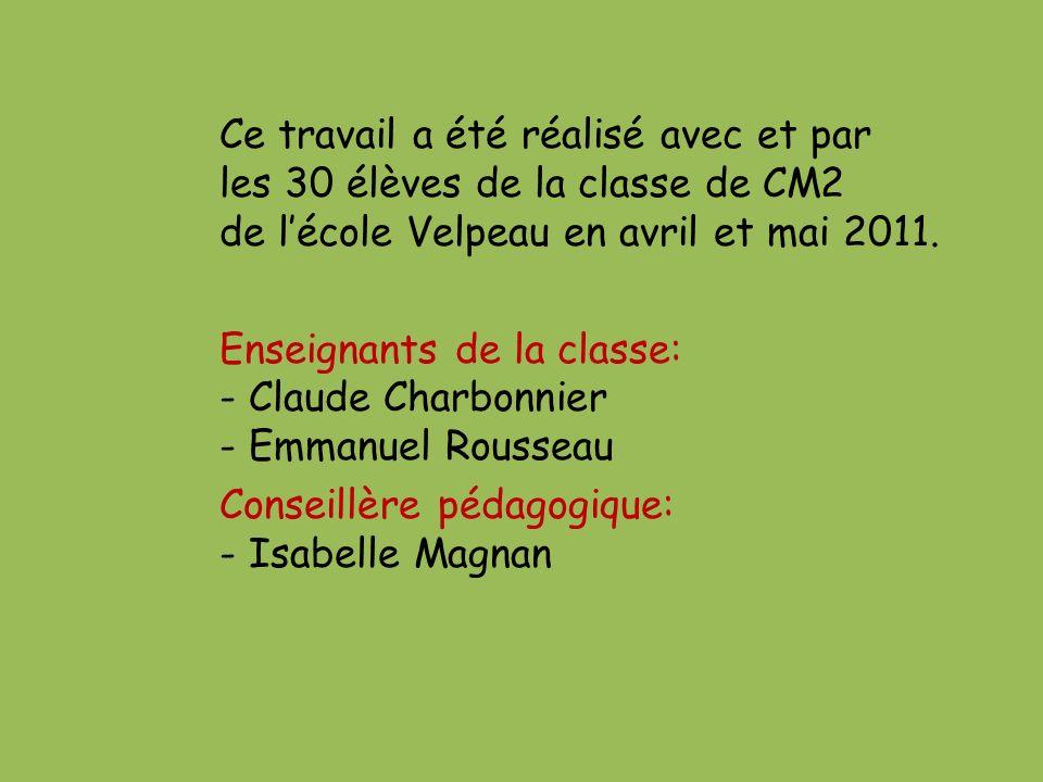Ce travail a été réalisé avec et par les 30 élèves de la classe de CM2 de l'école Velpeau en avril et mai 2011.
