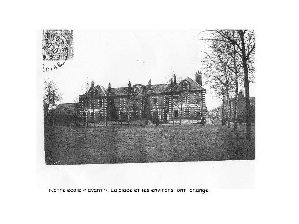 Notre école « avant ». La place et les environs ont changé.