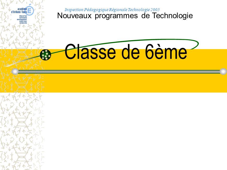 Classe de 6ème Nouveaux programmes de Technologie