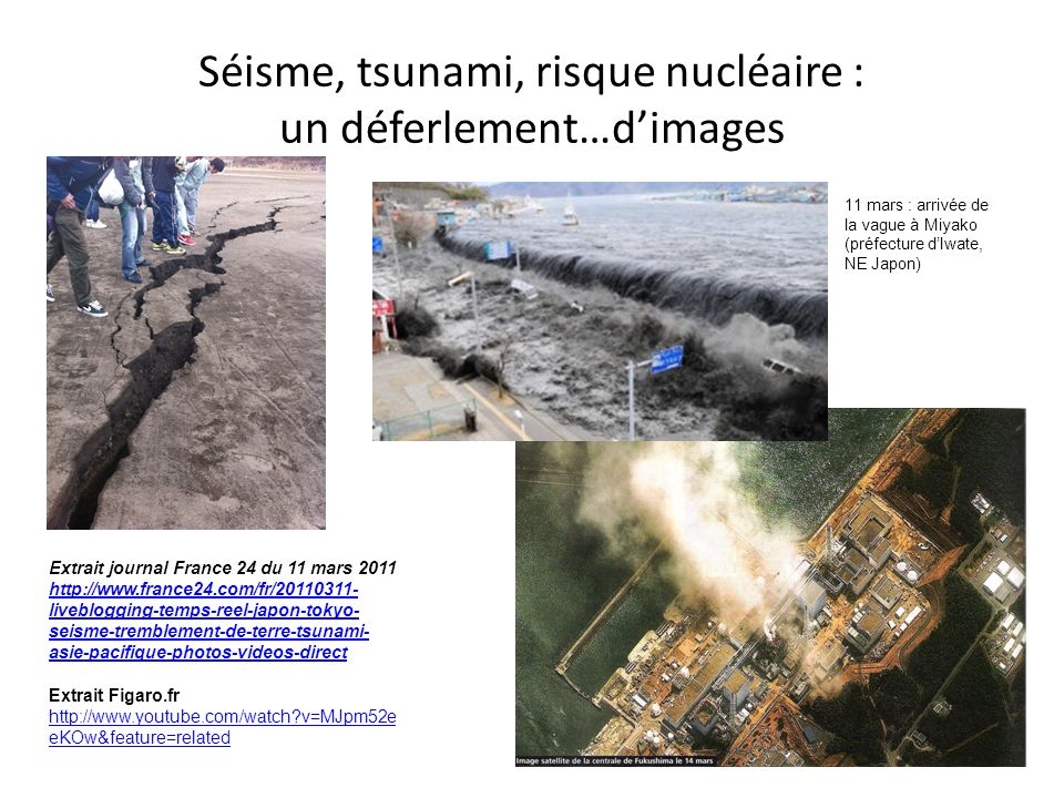 Séisme, tsunami, risque nucléaire : un déferlement…d'images