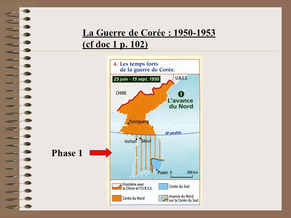 La Guerre de Corée : 1950-1953 (cf doc 1 p. 102)