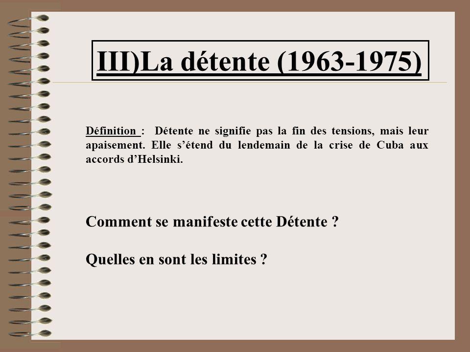 III)La détente (1963-1975) Comment se manifeste cette Détente