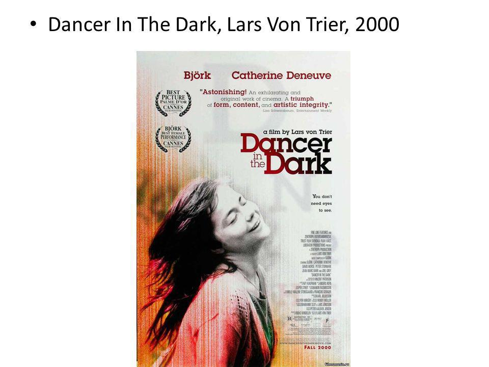 Dancer In The Dark, Lars Von Trier, 2000