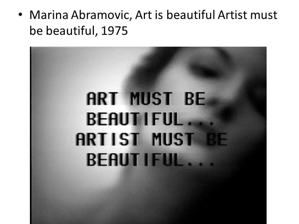 Marina Abramovic, Art is beautiful Artist must be beautiful, 1975