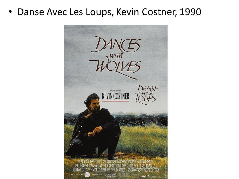 Danse Avec Les Loups, Kevin Costner, 1990