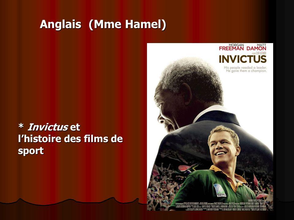 Anglais (Mme Hamel) * Invictus et l'histoire des films de sport