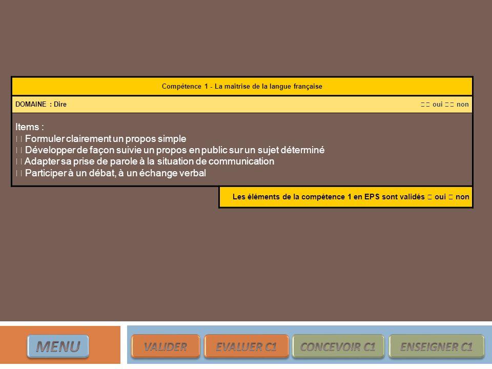 Compétence 1 - La maîtrise de la langue française
