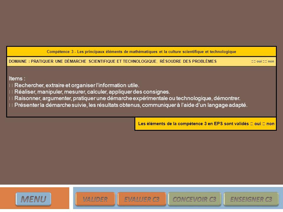 MENU VALIDER EVALUER C3 CONCEVOIR C3 ENSEIGNER C3 Items :