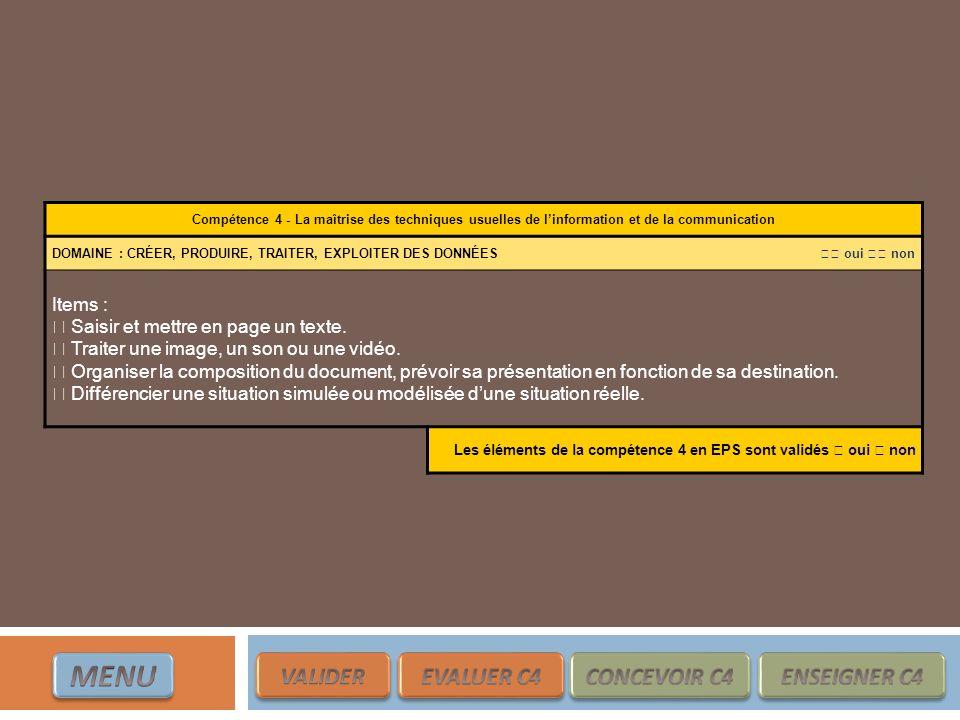 MENU VALIDER EVALUER C4 CONCEVOIR C4 ENSEIGNER C4 Items :
