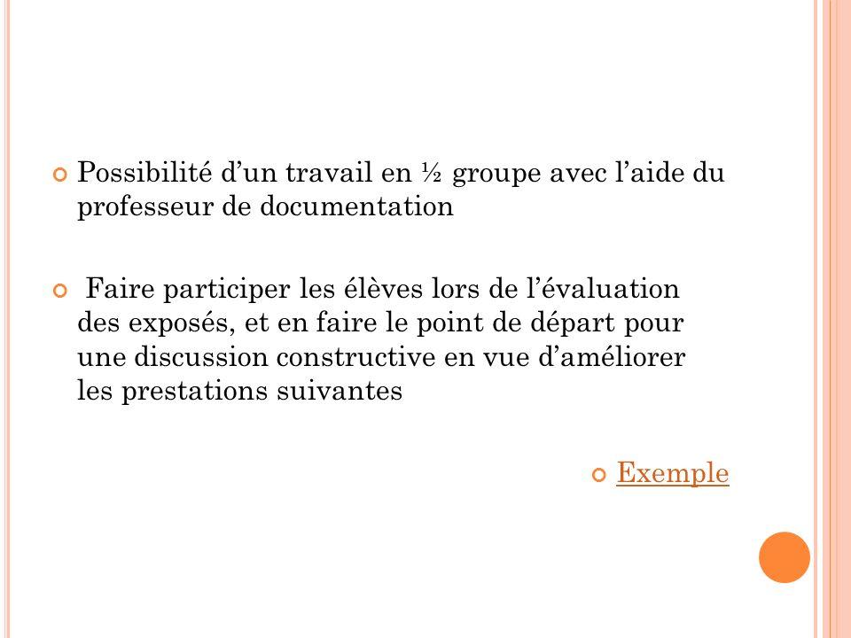 Possibilité d'un travail en ½ groupe avec l'aide du professeur de documentation