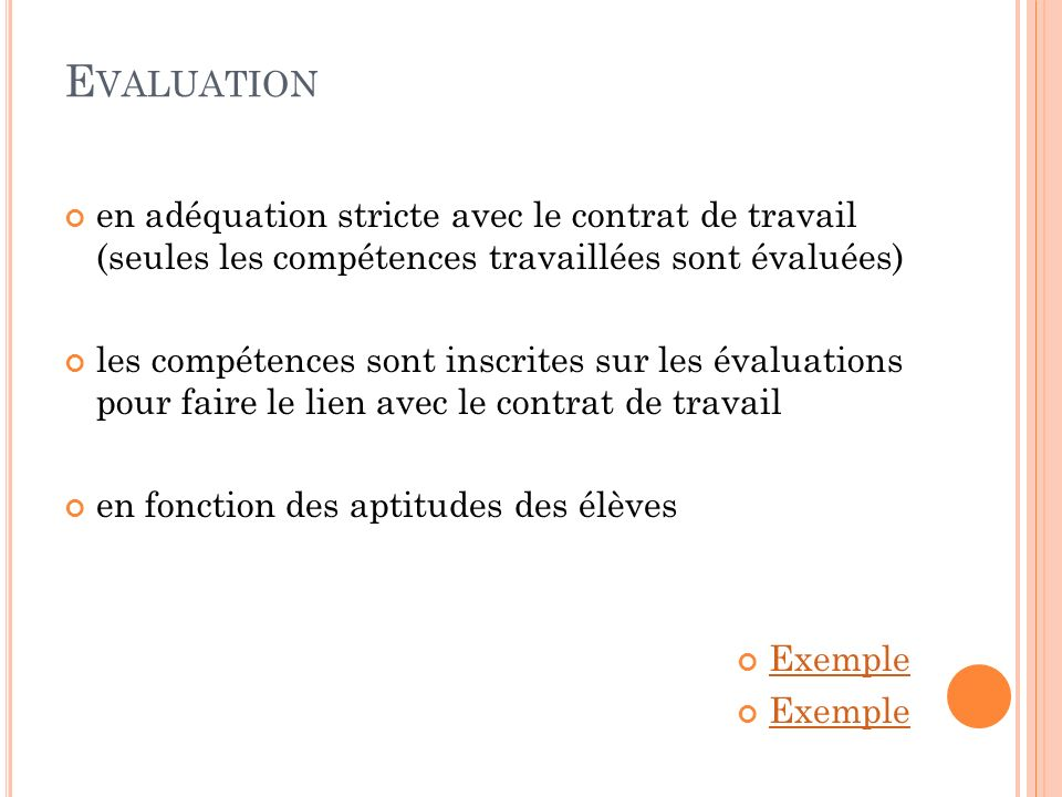 Evaluation en adéquation stricte avec le contrat de travail (seules les compétences travaillées sont évaluées)