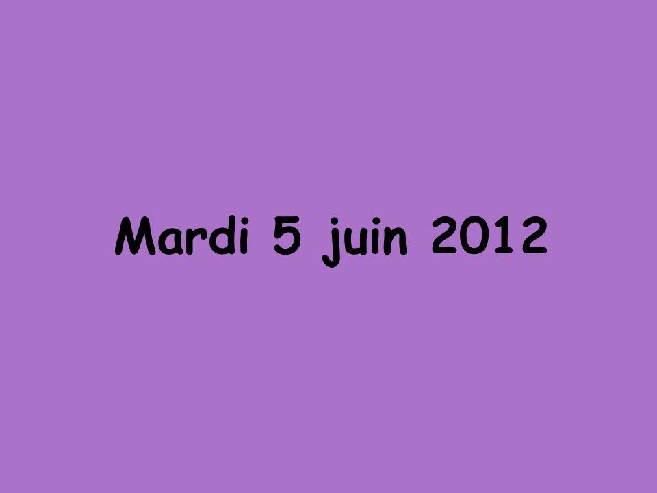 Mardi 5 juin 2012