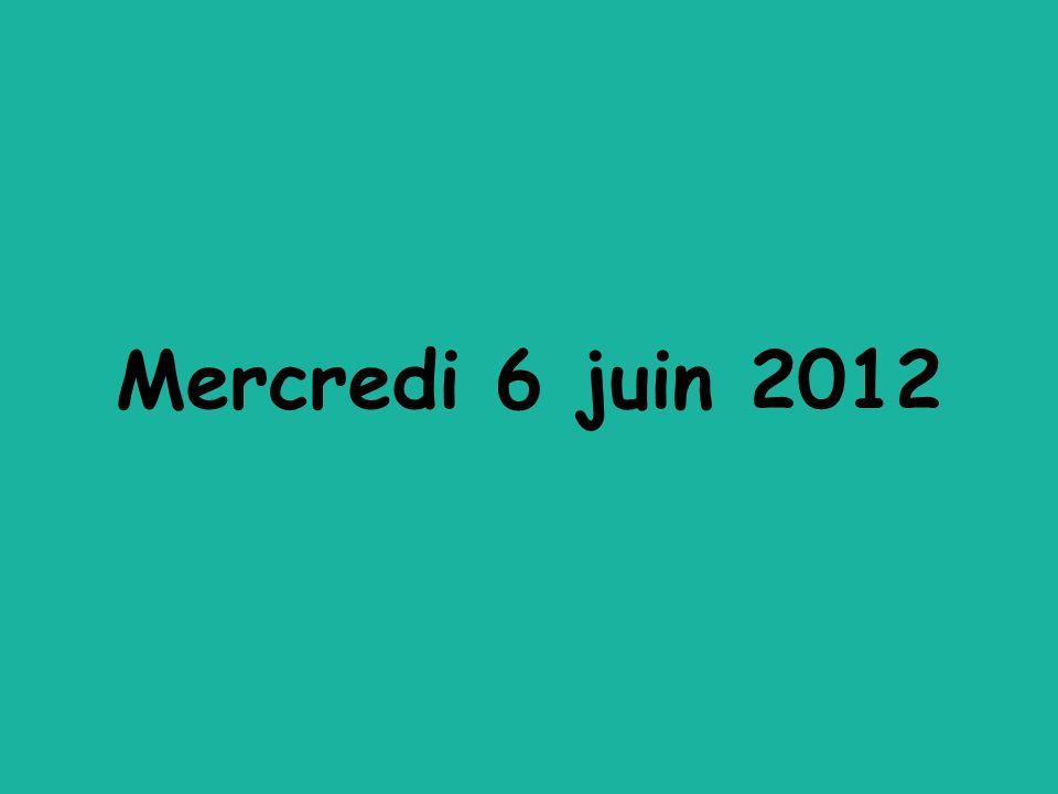 Mercredi 6 juin 2012