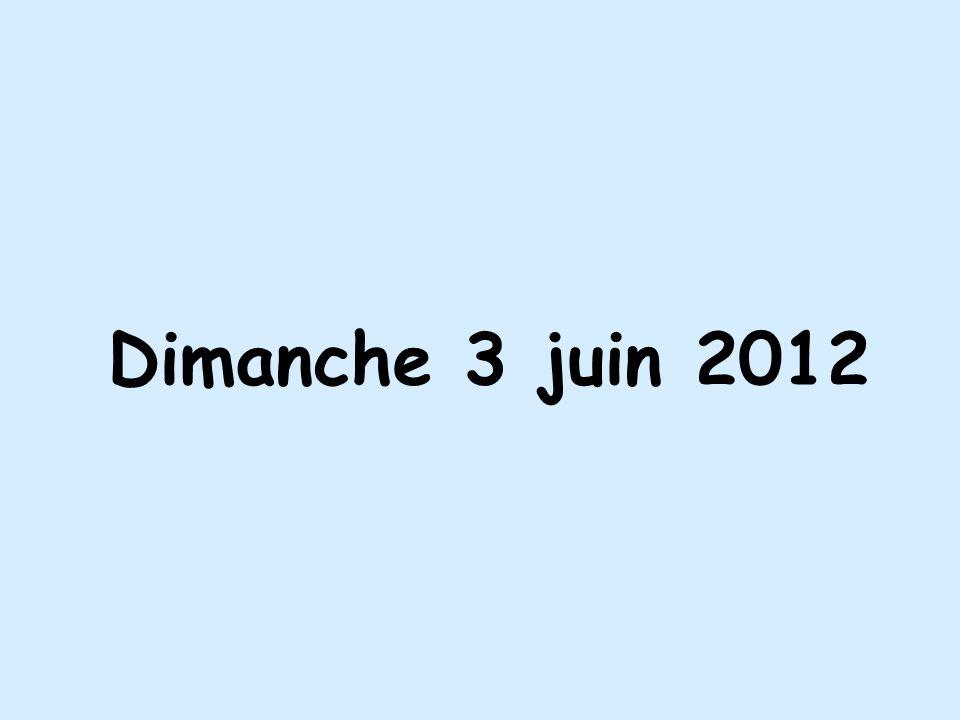 Dimanche 3 juin 2012