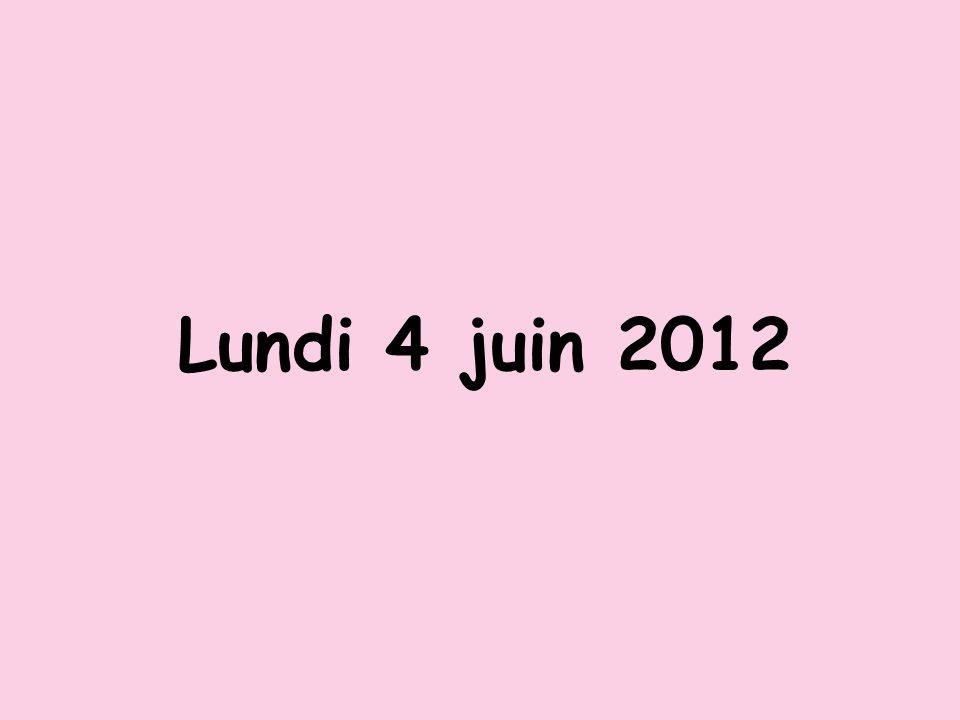 Lundi 4 juin 2012