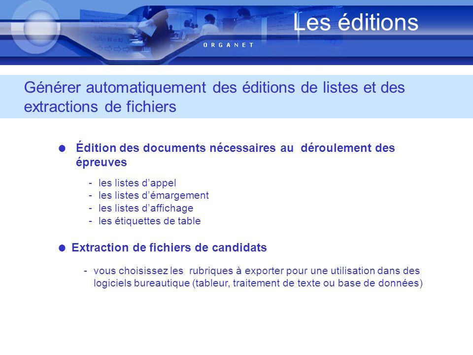Les éditions Générer automatiquement des éditions de listes et des extractions de fichiers.
