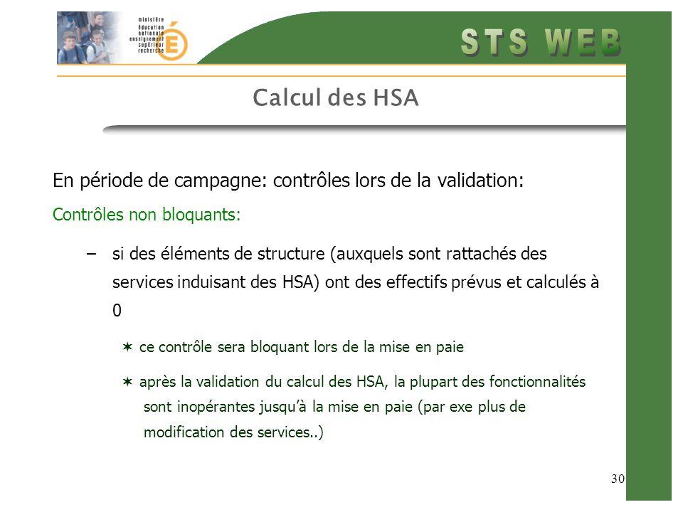 Calcul des HSA En période de campagne: contrôles lors de la validation: Contrôles non bloquants: