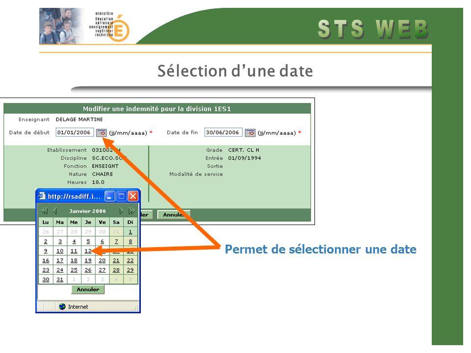 Sélection d'une date Permet de sélectionner une date