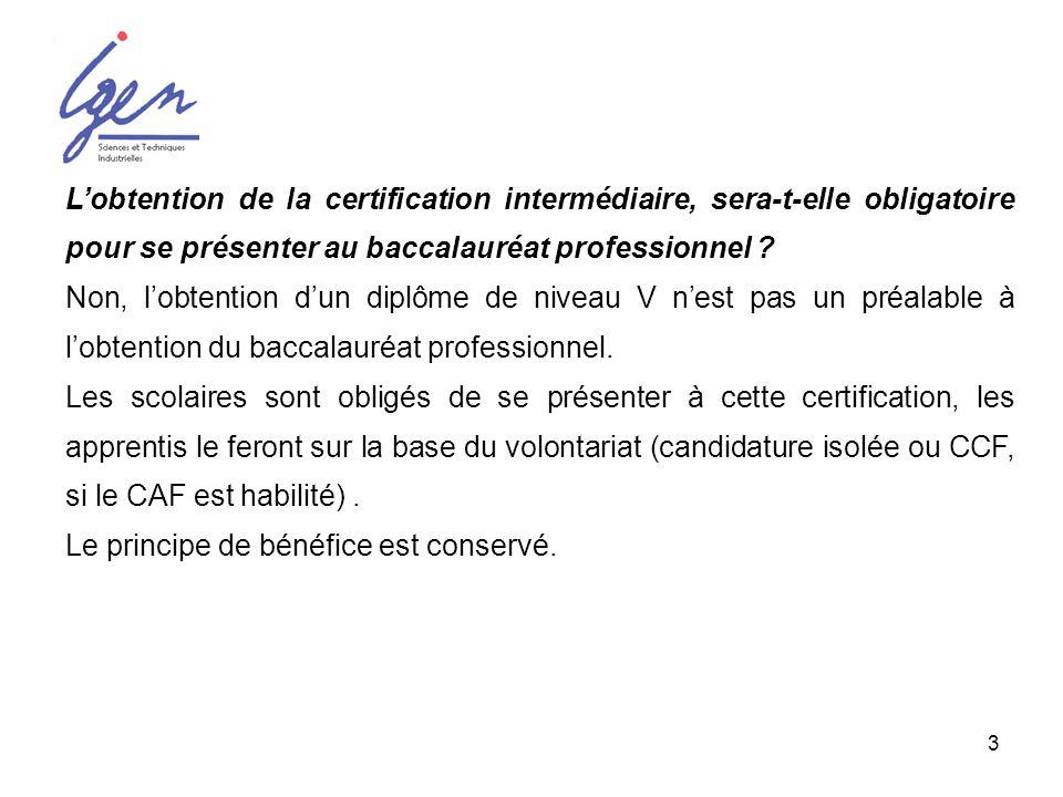 L'obtention de la certification intermédiaire, sera-t-elle obligatoire pour se présenter au baccalauréat professionnel
