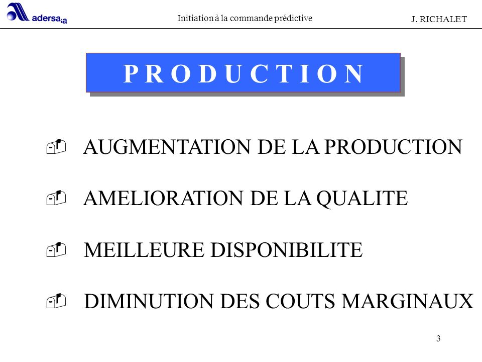 P R O D U C T I O N AUGMENTATION DE LA PRODUCTION