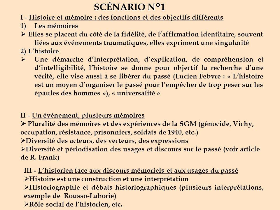 SCÉNARIO N°1 I - Histoire et mémoire : des fonctions et des objectifs différents. Les mémoires.