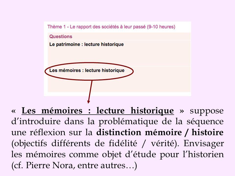« Les mémoires : lecture historique » suppose d'introduire dans la problématique de la séquence une réflexion sur la distinction mémoire / histoire (objectifs différents de fidélité / vérité).