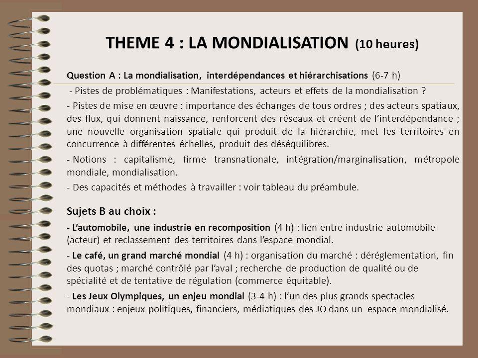 THEME 4 : LA MONDIALISATION (10 heures)