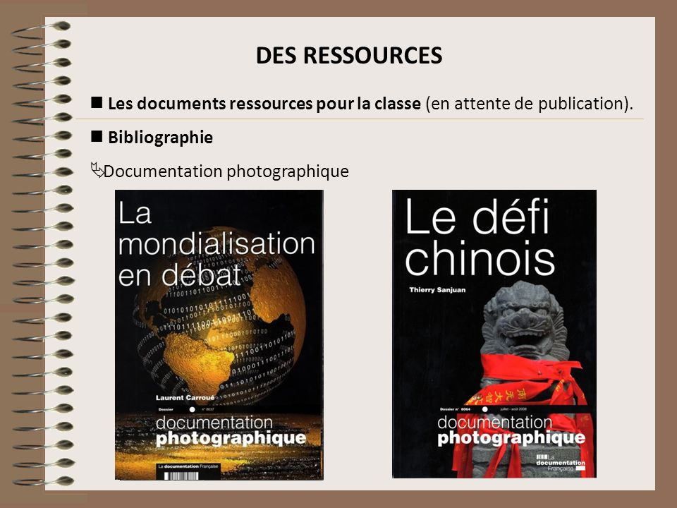 DES RESSOURCESLes documents ressources pour la classe (en attente de publication). Bibliographie. Documentation photographique.