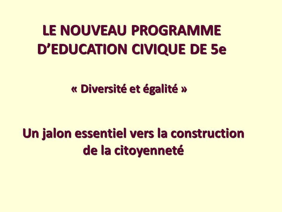 LE NOUVEAU PROGRAMME D'EDUCATION CIVIQUE DE 5e