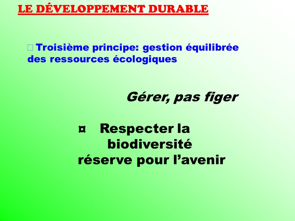 ¤ Respecter la biodiversité réserve pour l'avenir