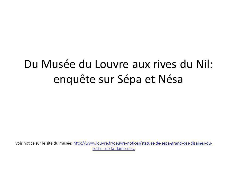 Du Musée du Louvre aux rives du Nil: enquête sur Sépa et Nésa