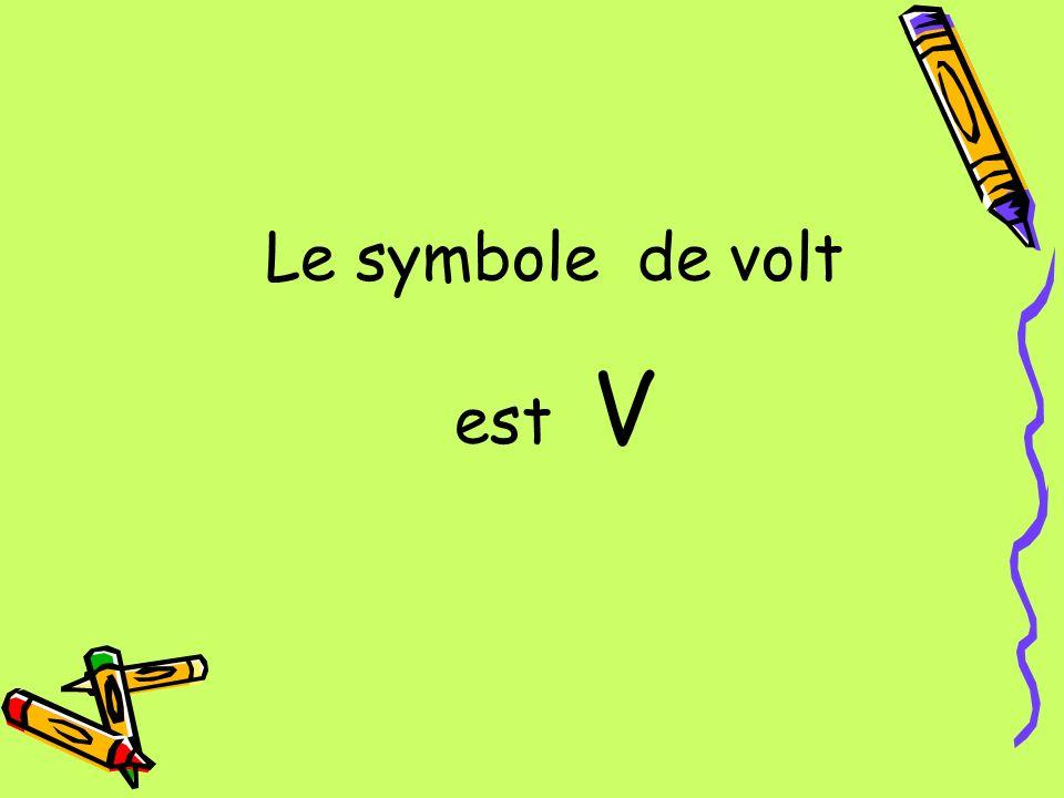 Le symbole de volt est V