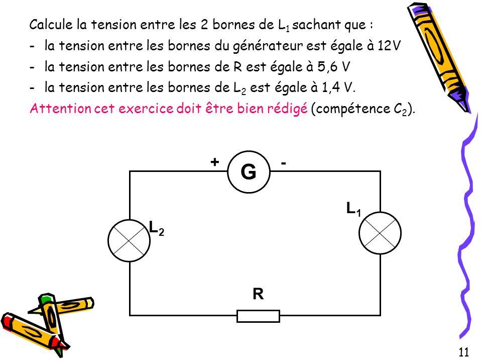 Calcule la tension entre les 2 bornes de L1 sachant que :