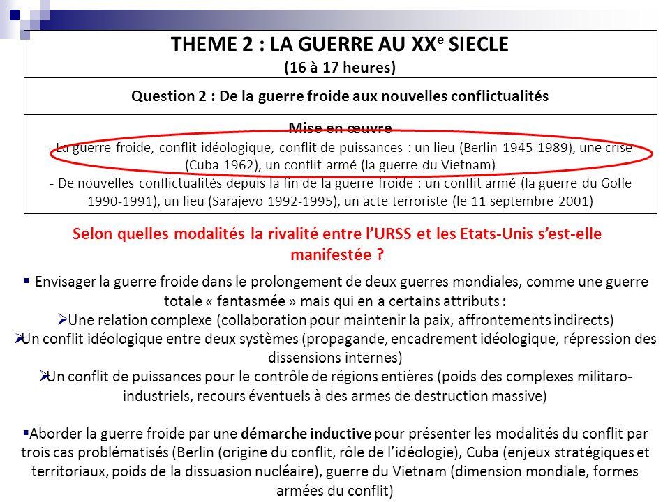 THEME 2 : LA GUERRE AU XXe SIECLE (16 à 17 heures)
