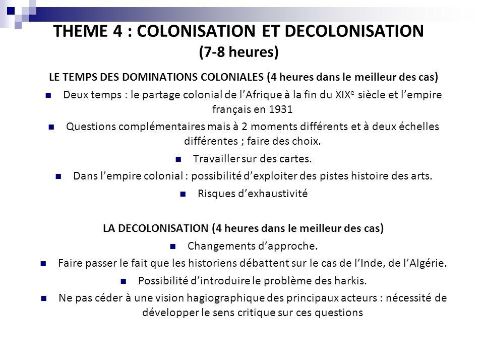 THEME 4 : COLONISATION ET DECOLONISATION (7-8 heures)