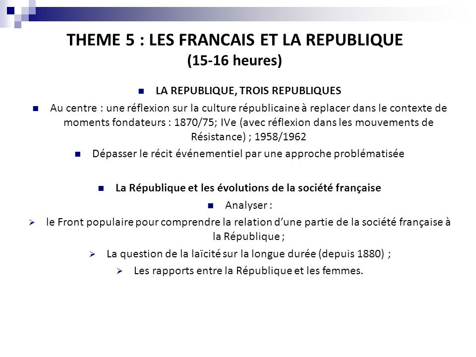 THEME 5 : LES FRANCAIS ET LA REPUBLIQUE (15-16 heures)