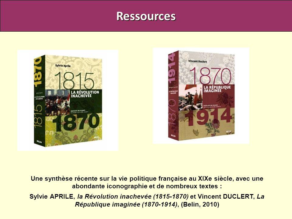 Ressources Une synthèse récente sur la vie politique française au XIXe siècle, avec une abondante iconographie et de nombreux textes :