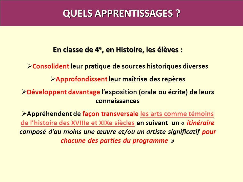 QUELS APPRENTISSAGES En classe de 4e, en Histoire, les élèves :
