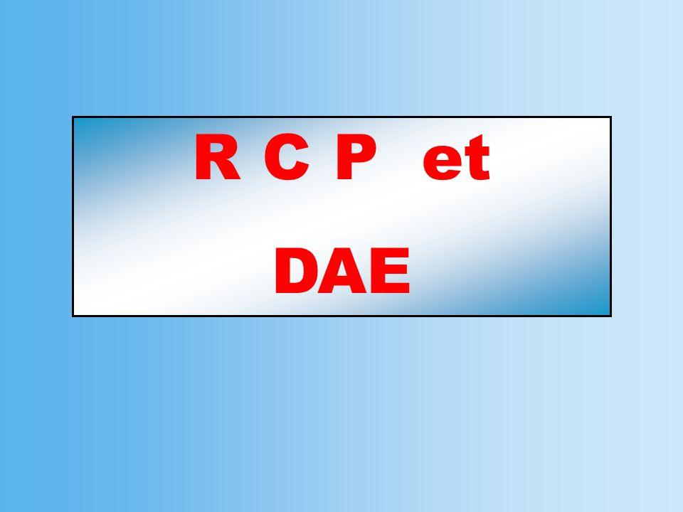 R C P et DAE