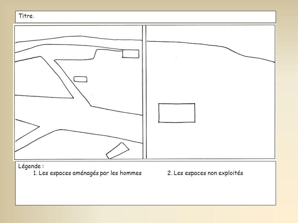 Titre : Légende : 1. Les espaces aménagés par les hommes 2. Les espaces non exploités