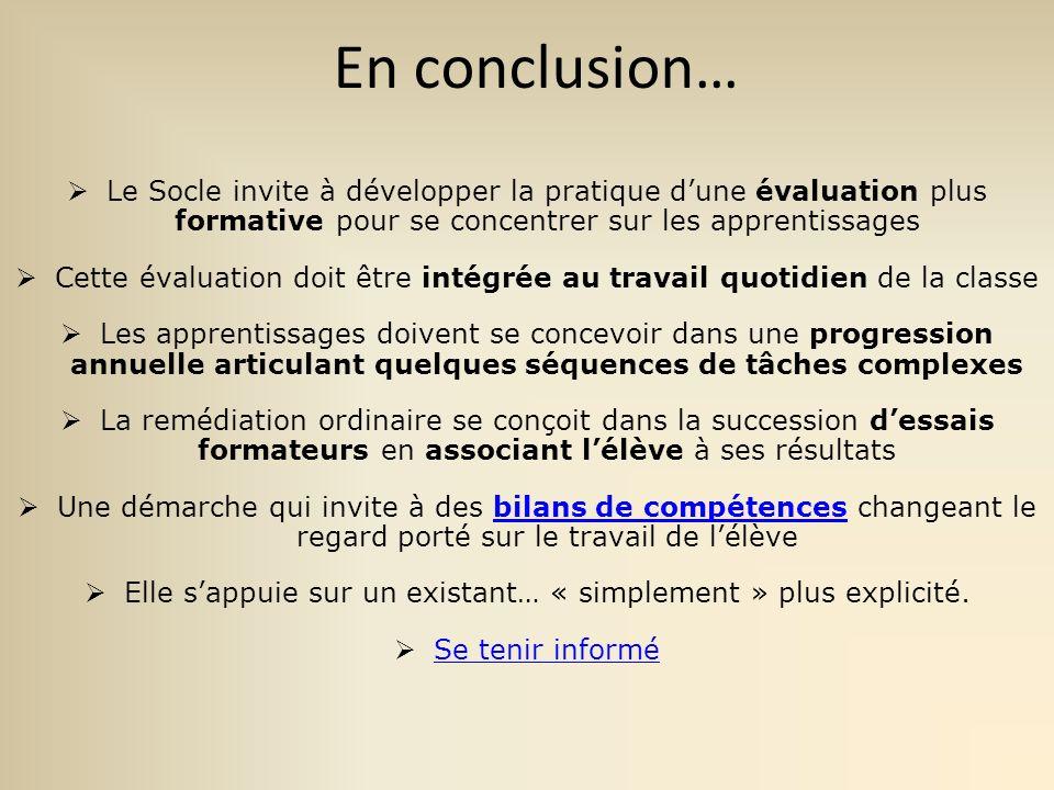 En conclusion… Le Socle invite à développer la pratique d'une évaluation plus formative pour se concentrer sur les apprentissages.