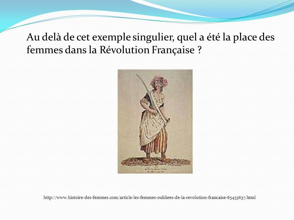 Au delà de cet exemple singulier, quel a été la place des femmes dans la Révolution Française