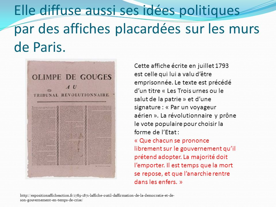 Elle diffuse aussi ses idées politiques par des affiches placardées sur les murs de Paris.