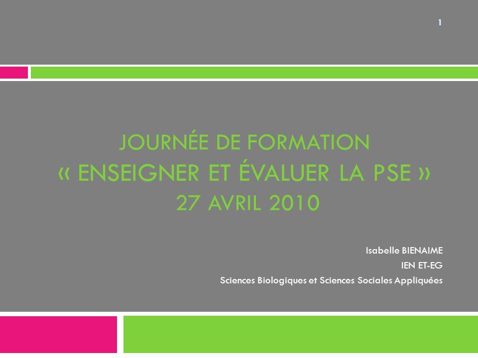 journée de formation « Enseigner et évaluer la PSE » 27 avril 2010