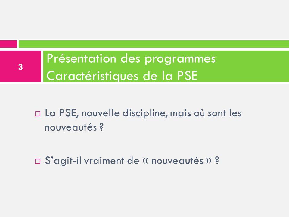 Présentation des programmes Caractéristiques de la PSE