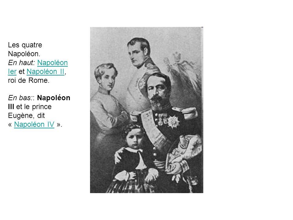 Les quatre Napoléon. En haut: Napoléon Ier et Napoléon II, roi de Rome.