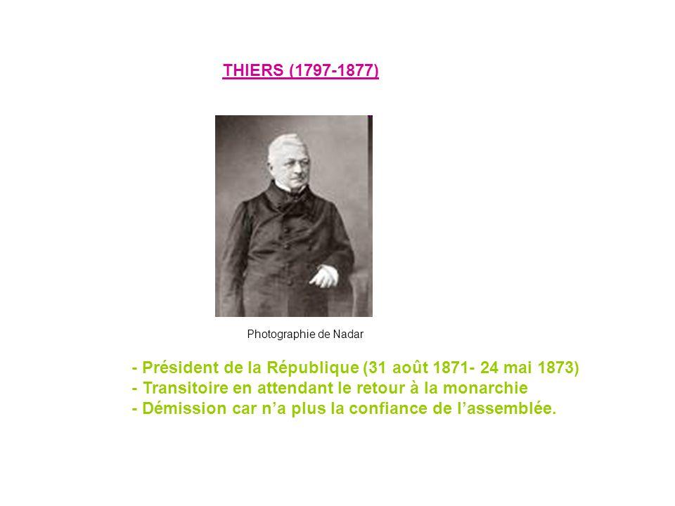 - Président de la République (31 août 1871- 24 mai 1873)