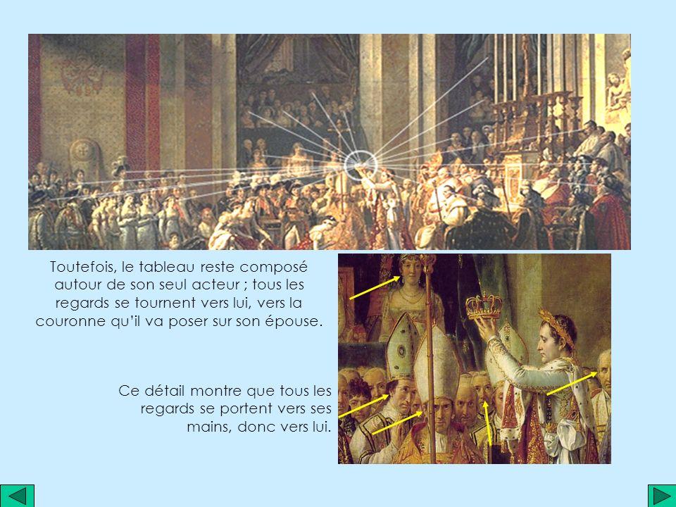 Toutefois, le tableau reste composé autour de son seul acteur ; tous les regards se tournent vers lui, vers la couronne qu'il va poser sur son épouse.